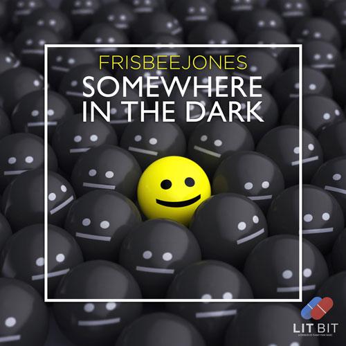 Frisbee Jones – Somewhere in the Dark