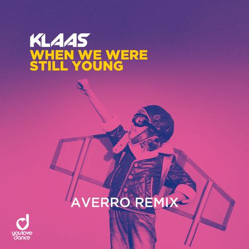 Klaas – When we were still young (Averro Remix)