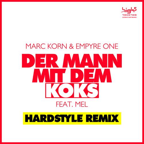 Marc Korn & Empyre One feat. Mel – Der Mann mit dem Koks (Hardstyle Remix)
