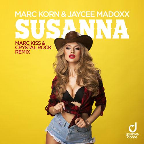 Marc Korn & Jaycee Madoxx – Susanna (Marc Kiss & Crystal Rock Remix)