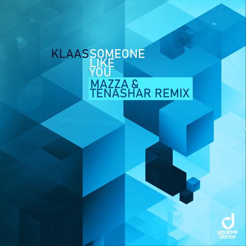 Klaas - Someone Like You (Mazza & Tenshar Remix)