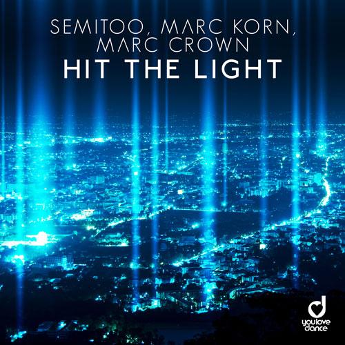 Semitoo, Marc Korn, Marc Crown – Hit The Light