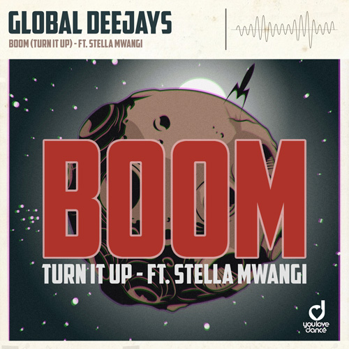 Global Deejays feat. Stella Mwangi – Boom (Turn it up)