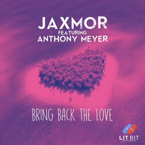 Jaxmor feat. Anthony Meyer – Bring back the Love