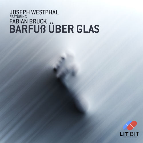 Joseph Westphal feat. Fabian Bruck – Barfuß über Glas