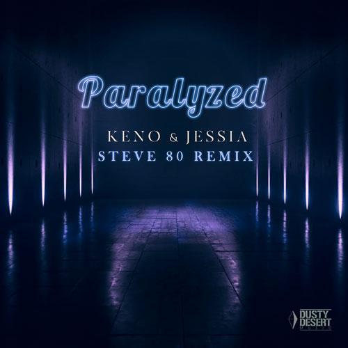 Keno & Jessia – Paralyzed (Steve 80 Remix)