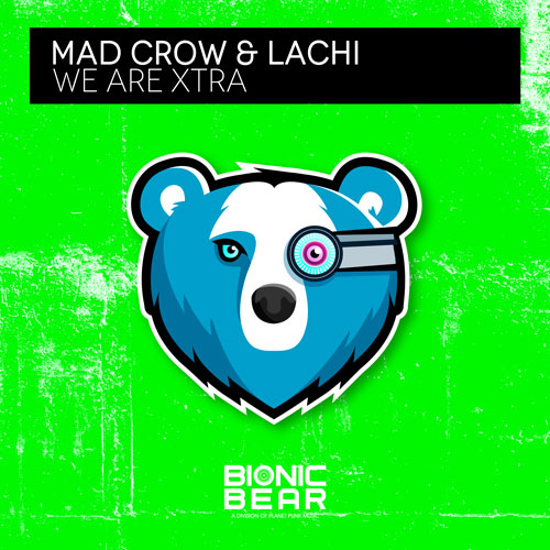 Mad Crow & Lachi – We Are Xtra