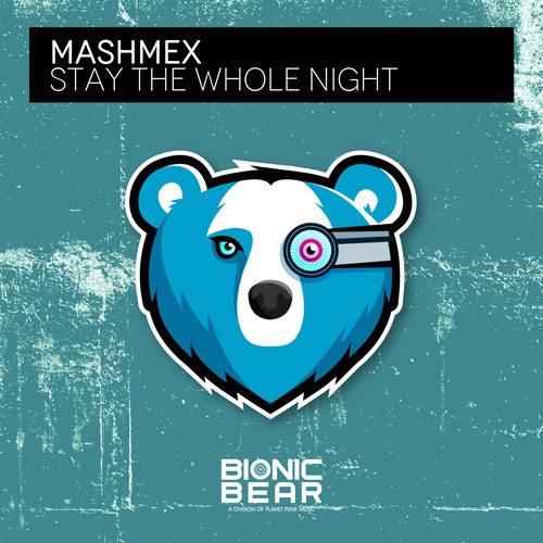 Mashmex - Stay the whole night