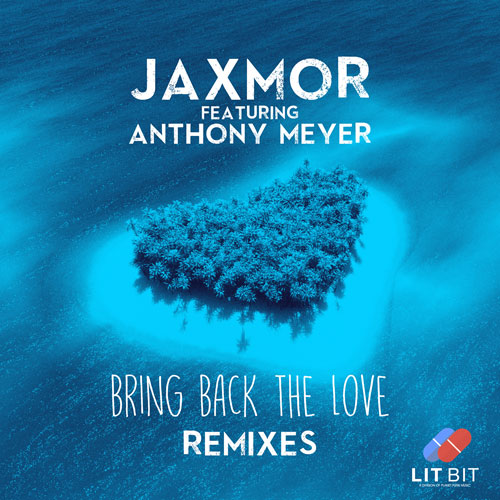 Jaxmor feat. Anthony Meyer – Bring back the Love (Remixes)