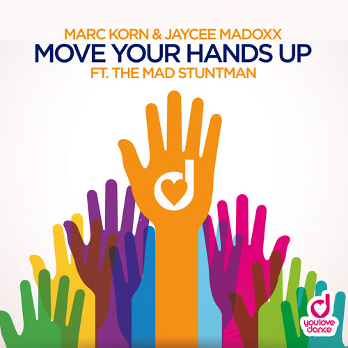 Marc Korn & Jaycee Madoxx ft. The Mad Stuntman – Move Your Hands Up