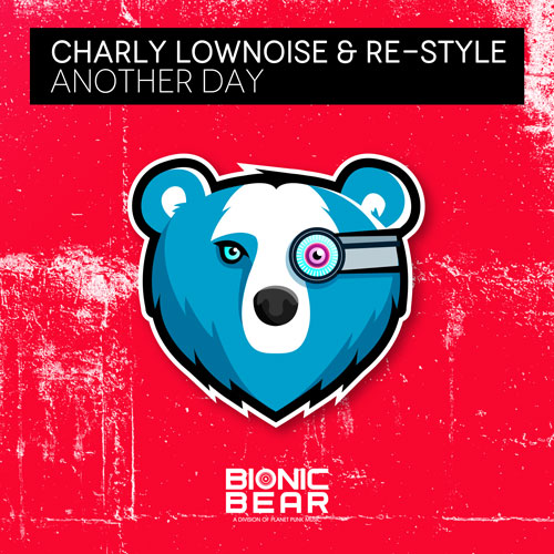 Charly Lownoise & Re-Style – Another Day