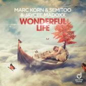 Marc Korn, Semitoo & Jaycee Madoxx – Wonderful Life (Steve Modana Remix)