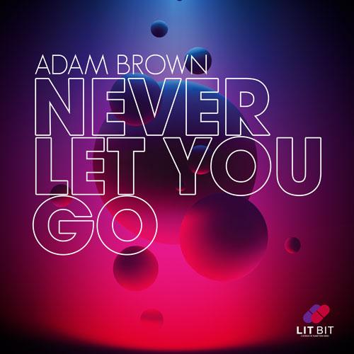 Adam Brown – Never let you go