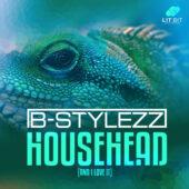 B-Stylezz – Househead (And I Love It)