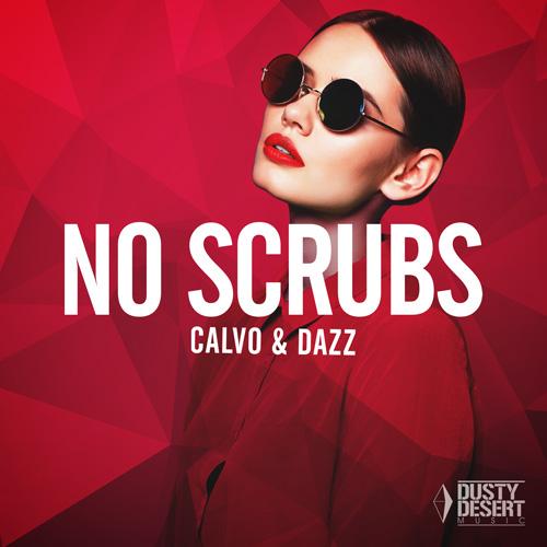 Calvo & Dazz - No Scrubs