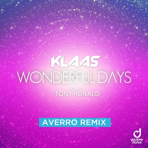 Klaas feat Tony Ronald – Wonderful Days (Averro Remix)