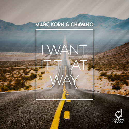 Marc Korn & Chavano – I Want It That Way