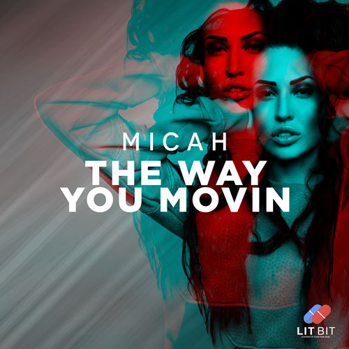 Micah – The Way You Movin
