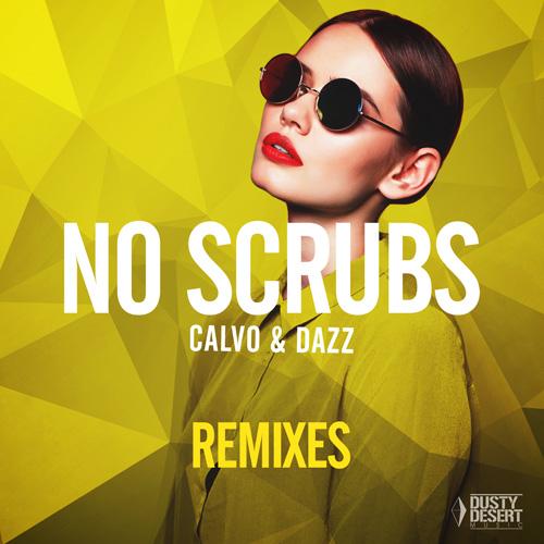 Calvo & Dazz - No Scrubs (Remixe)