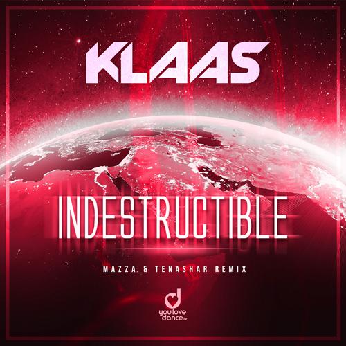 Klaas – Indestructible (Mazza & Tenashar Remix)