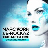 Marc Korn & E-Rockaz – Time after Time (Quickdrop Remix)