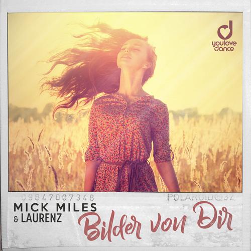 Mick Miles & Laurenz – Bilder von Dir