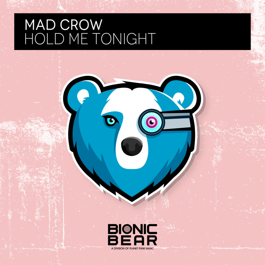 Mad Crow - Hold Me Tonight
