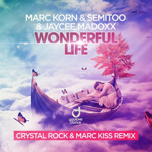 Marc Korn, Semitoo & Jaycee Madoxx - Wonderful Life (Crystal Rock & Marc Kiss Remix)