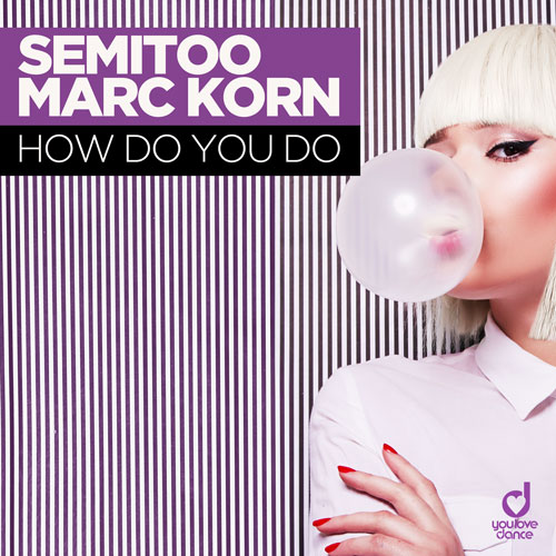 Semitoo & Marc Korn – How Do You Do