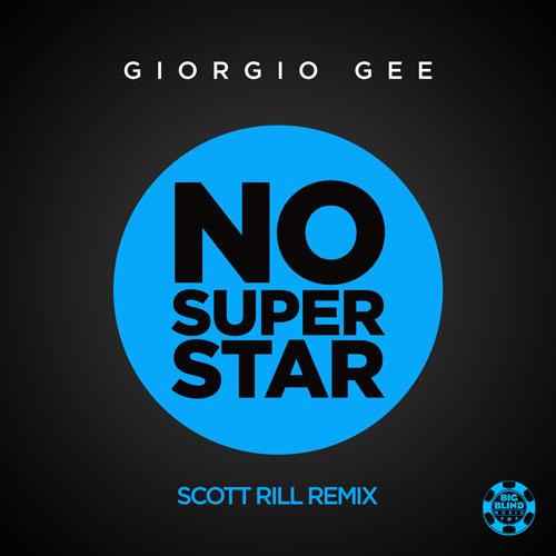 Giorgio Gee - No Superstar (Scott Rill Remix)