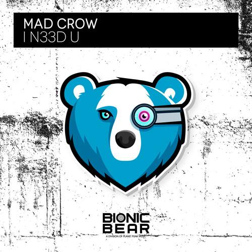 Mad Crow - I N33D U