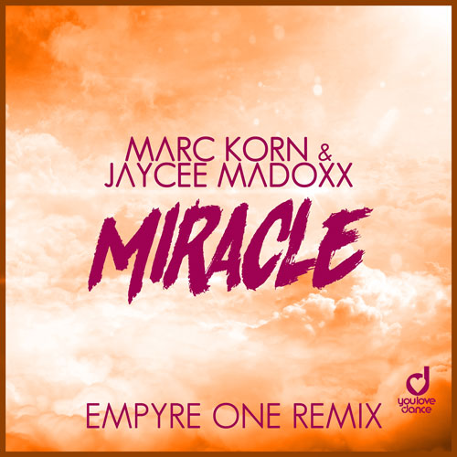 Marc Korn & Jaycee Madoxx - Miracle (Empyre One Remix)