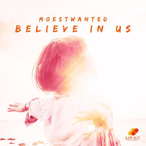 Moestwanted – Believe in Us