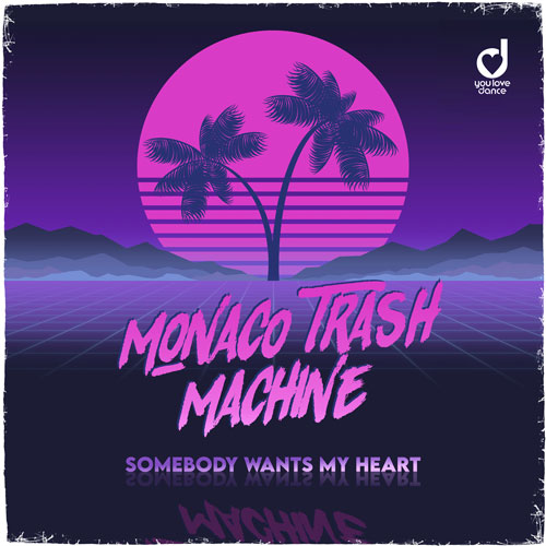 Monaco Trash Machine – Somebody wants my heart