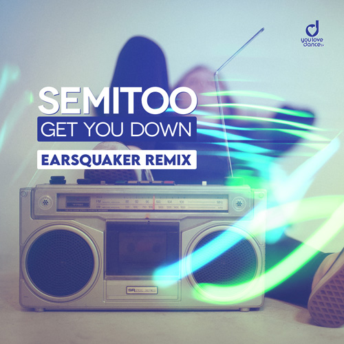 Semitoo – Get You Down (Earsquaker Remix)