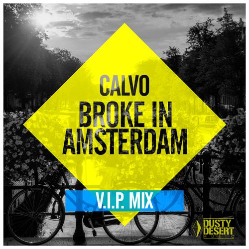 Calvo – Broke in Amsterdam (VIP Mix)