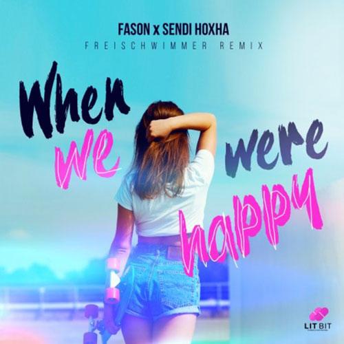 Fason x Sendi Hoxha – When we were happy (Freischwimmer Remix)