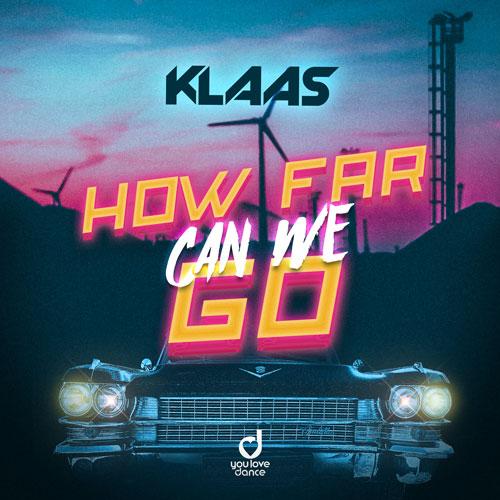 Klaas – How Far Can We Go