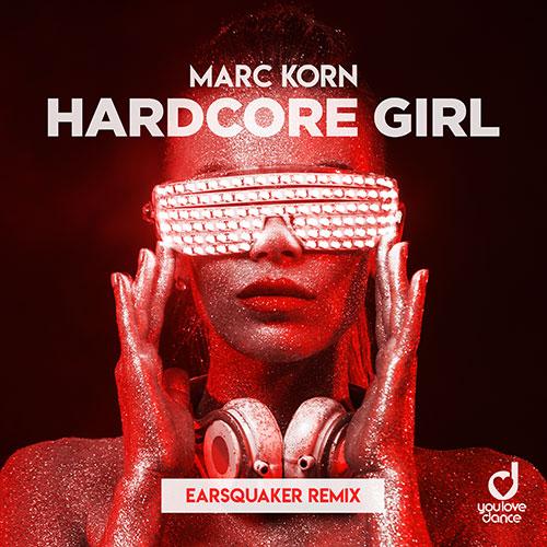Marc Korn – Hardcore Girl (Earsquaker Remix)