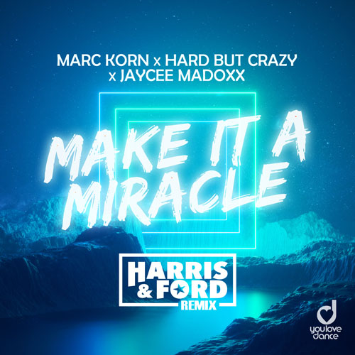Marc Korn x Hard But Crazy feat. Jaycee Madoxx – Make it A Miracle (Harris & Ford Remix)