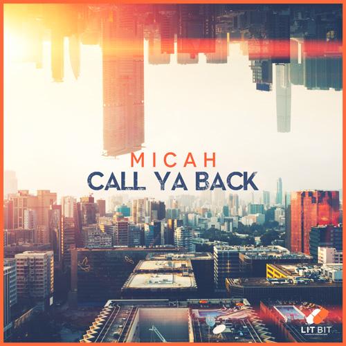 Micah – Call Ya Back