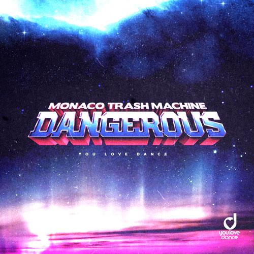 Monaco Trash Machine - Dangerous