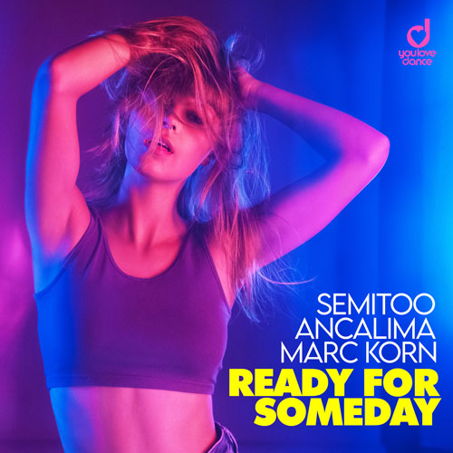 Semitoo, Ancalima & Marc Korn – Ready for Someday