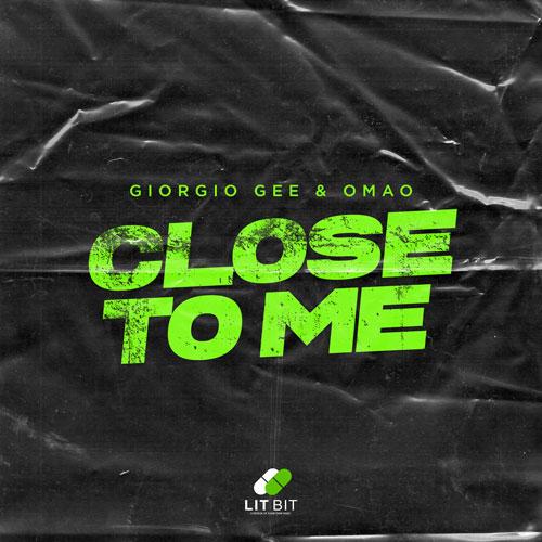 Giorgio Gee & Omao – Close To Me