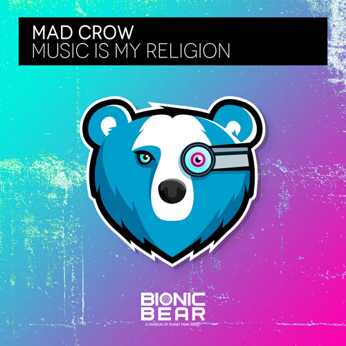 Mad Crow – Music Is My Religion