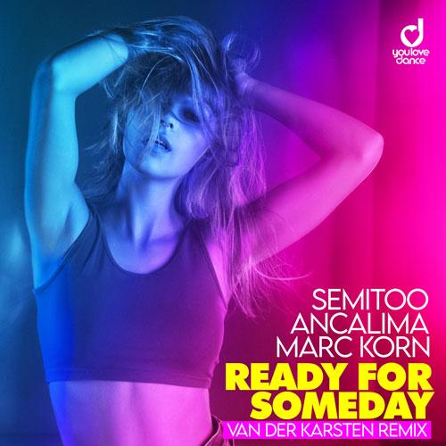 Semitoo, Ancalima, Marc Korn – Ready for Someday – Van Der Karsten Remix