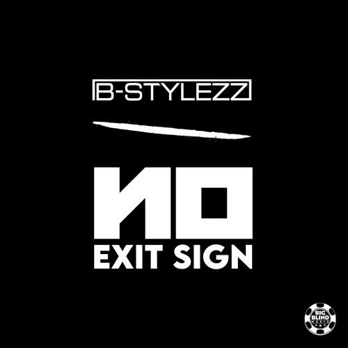 B-Stylezz – No Exit Sign