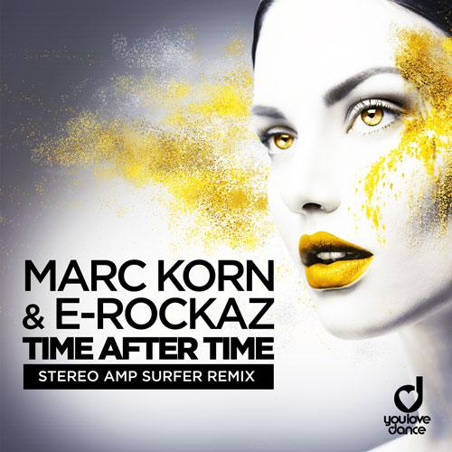 Marc Korn & E-Rockaz – Time After Time ( Stereo Amp Surfer Remix)