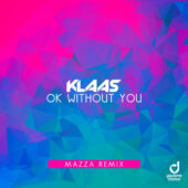 Klaas – Okay Without You (Mazza Remix)