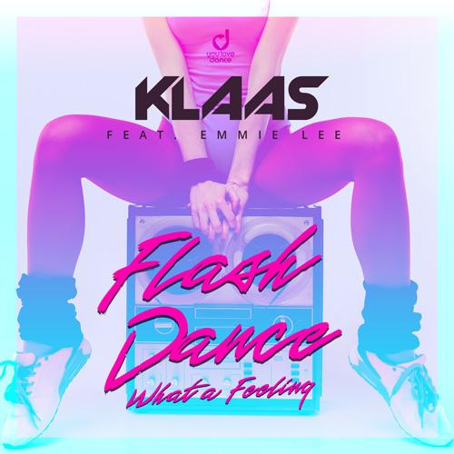 Klaas feat. Emmie Lee – Flashdance, What a Feeling